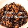 女性の身体にいい!アラメのバルサミコ煮☆マクロビレシピ
